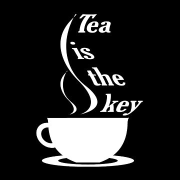 Tea is the key (White text) by Hopasholic