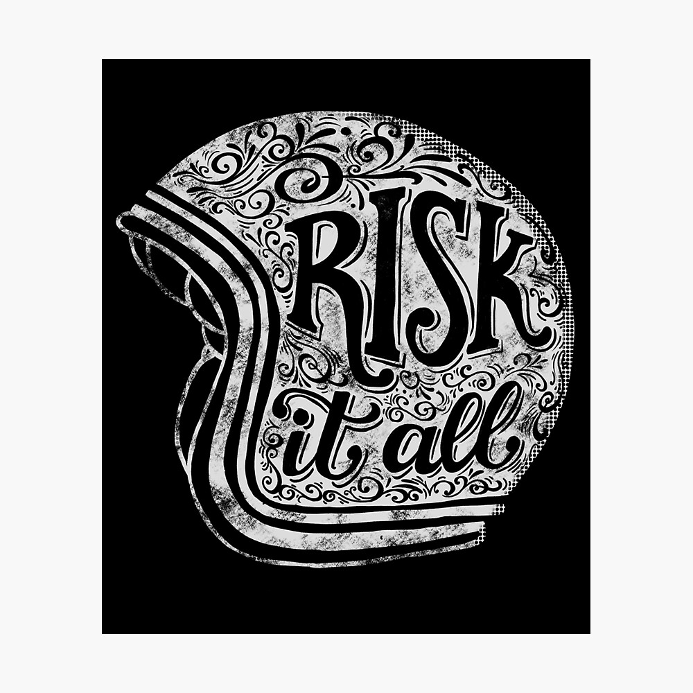 Risk It All Photographic Print
