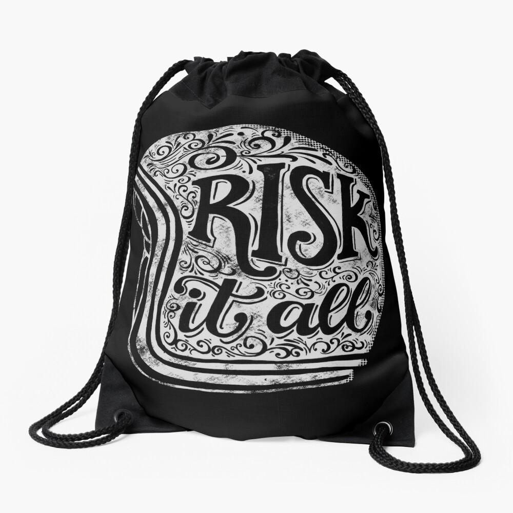 Risk It All Drawstring Bag