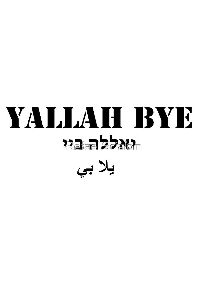 YALLAH BYE (3 languages) by Refael Salem Rozen