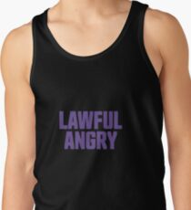 Lawful Angry Tank Top