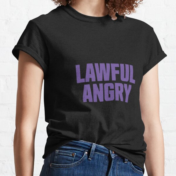 Lawful Angry Classic T-Shirt