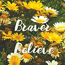 «(you are) Braver than you Believe» de GemAysh