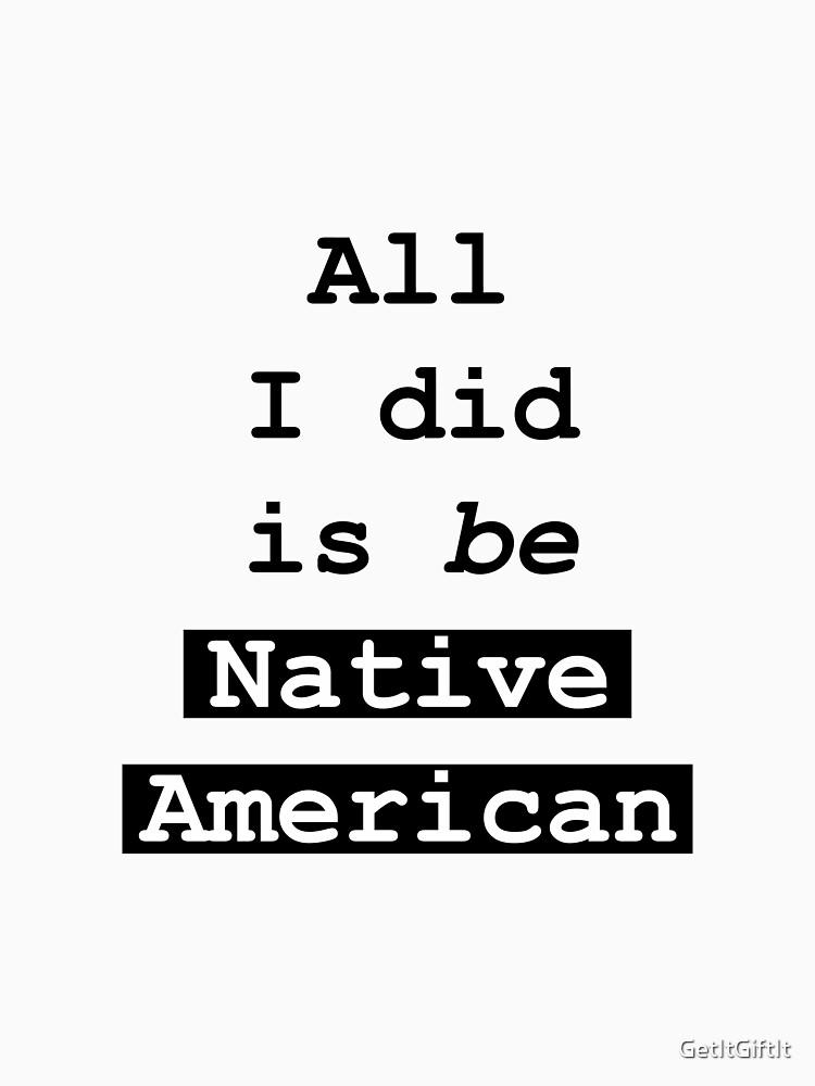 I'm being Native American design by GetItGiftIt