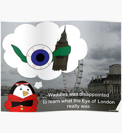 Waddles London Eye Poster