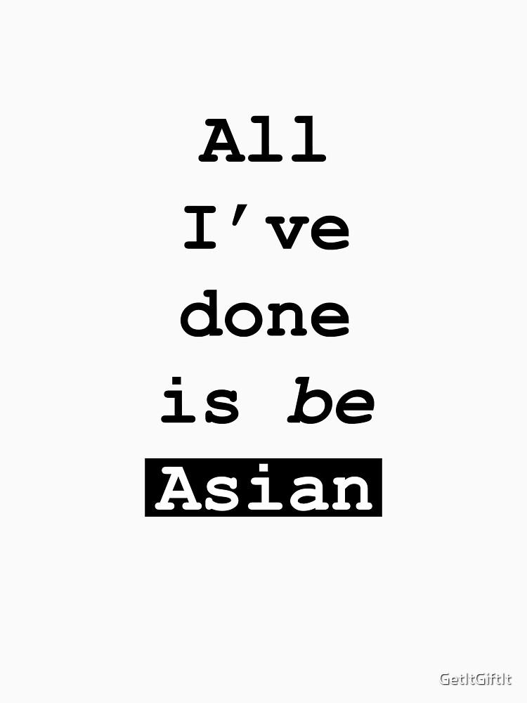 I'm being Asian design by GetItGiftIt