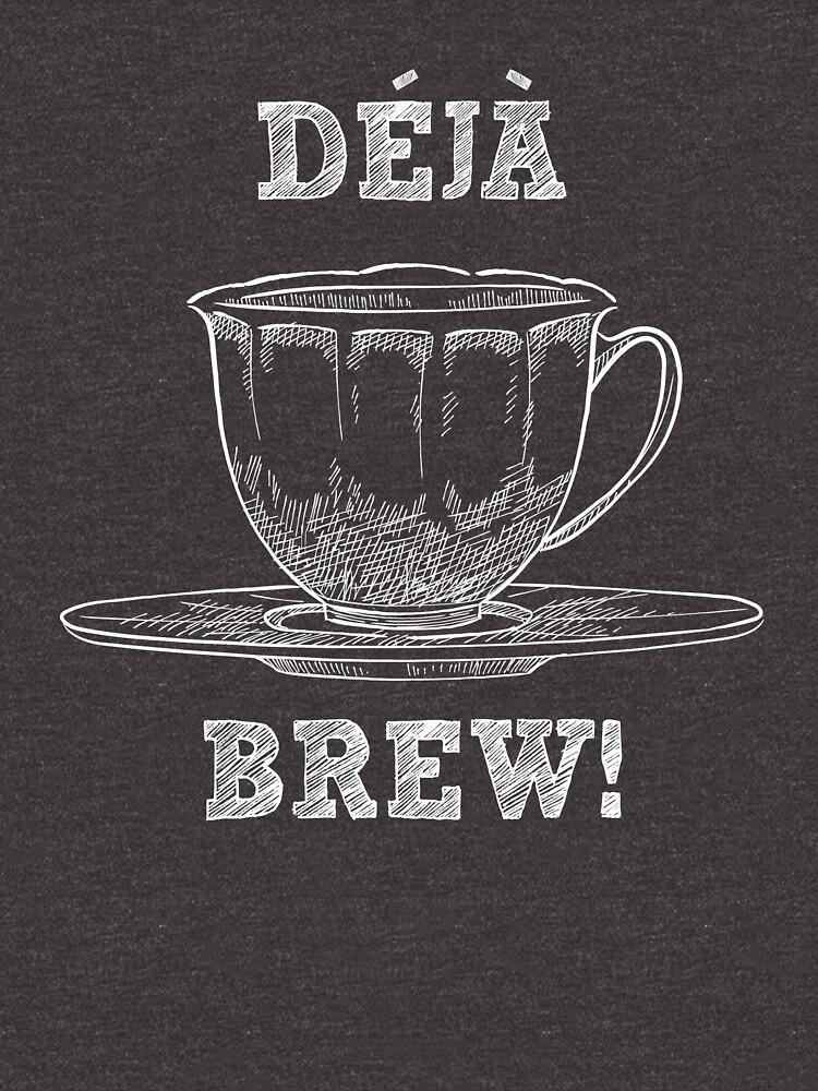 Déjà Brew - Funny Tea Pun - Gag Gift by -BVB-