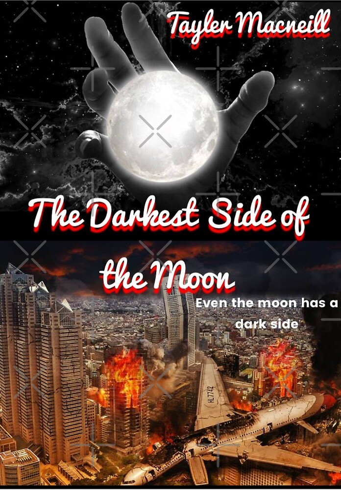 The Darkest Side of the Moon  by TaylerMacneill