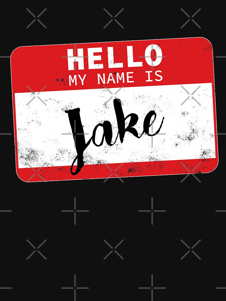 Hello My Name Is Jake Name Tag by efomylod