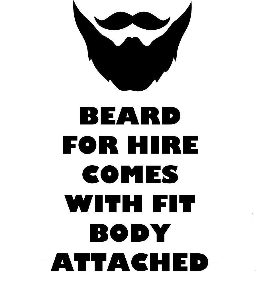 BEARD FOR HIRE COMES WITH FIT BODY ATTACHED by BustleBuck