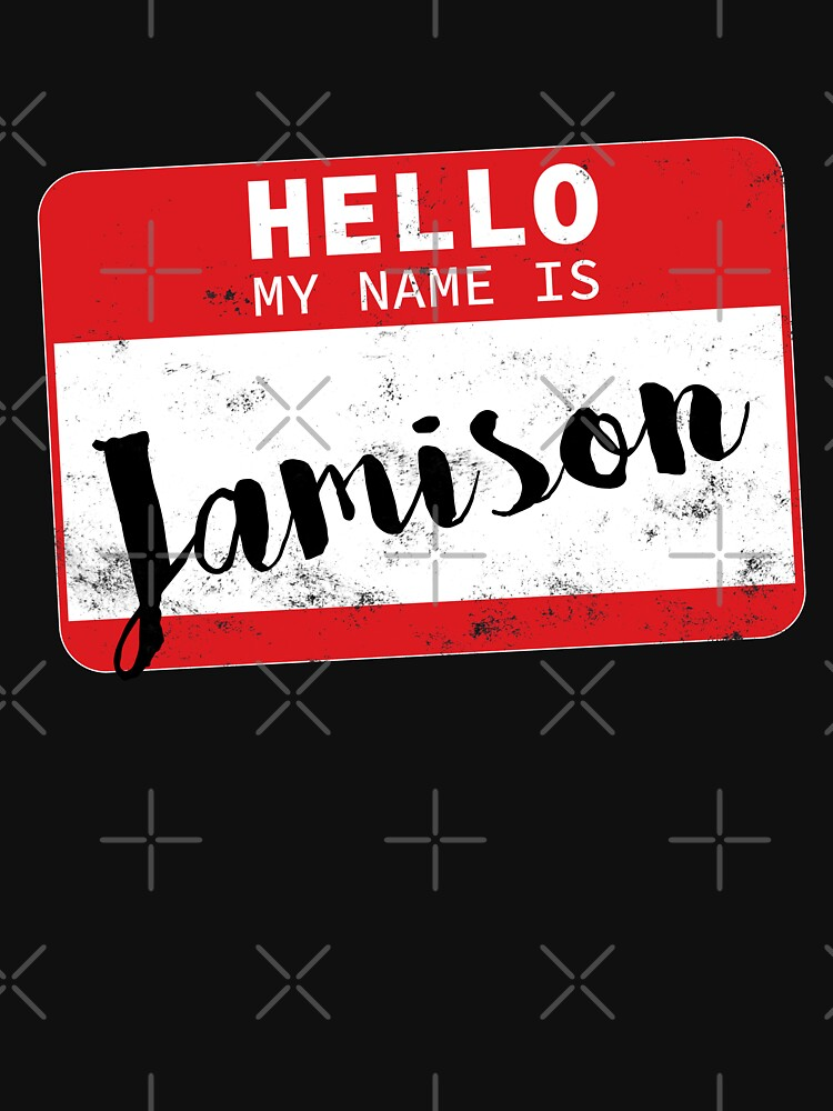 Hello My Name Is Jamison Name Tag by efomylod