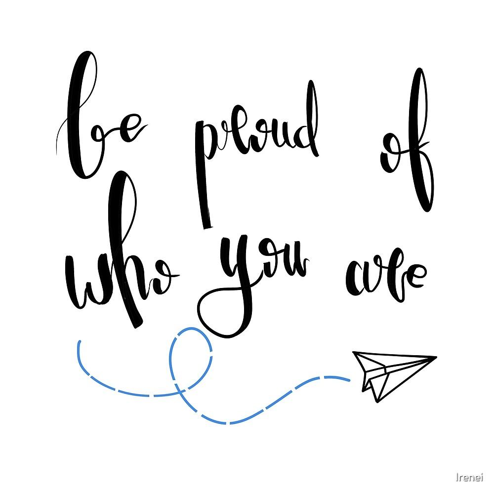 Be Proud by Irenei