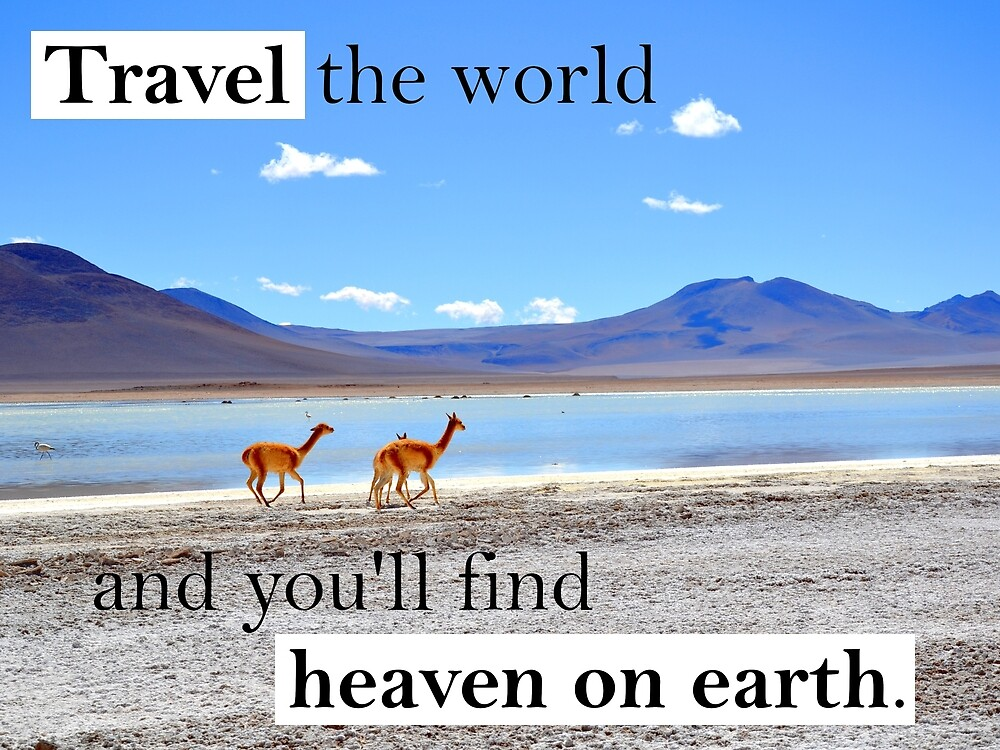 Travel the world and you'll find heaven on earth by happyTshirt