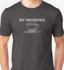 My Prioritea - Funny Tea Pun - Gag Gift Unisex T-Shirt
