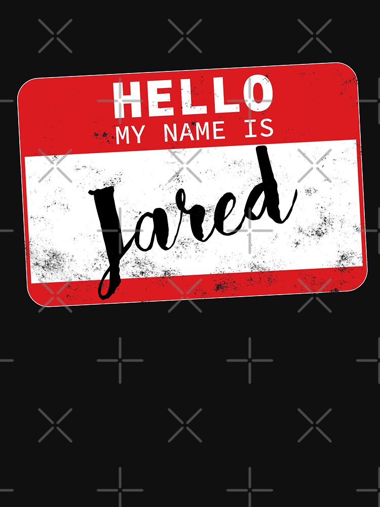 Hello My Name Is Jared Name Tag by efomylod