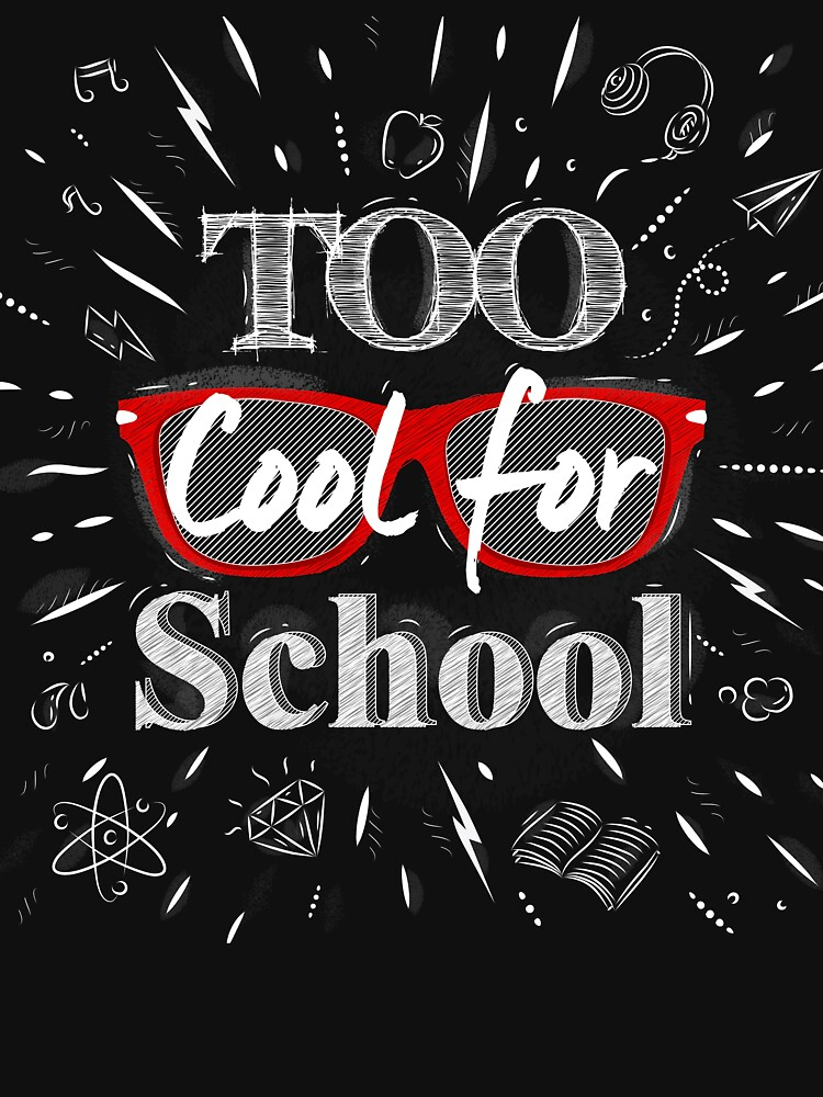 Too Cool For School by TomCage