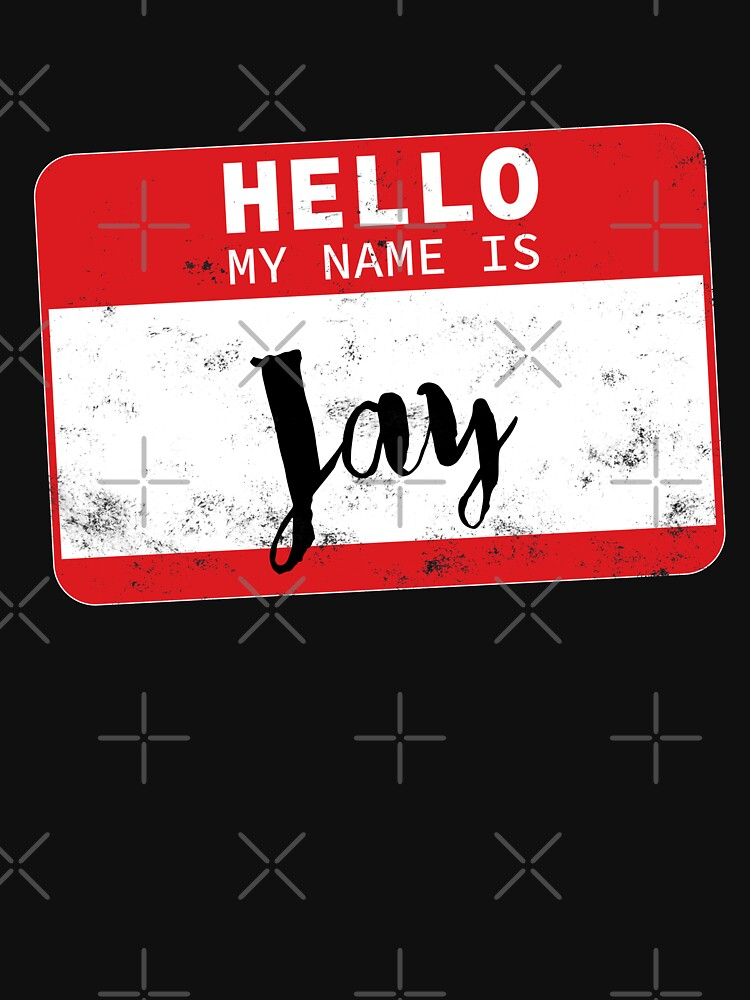 Hello My Name Is Jay Name Tag by efomylod