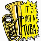 Funny Tuba Player with Tuba Instrument Quote  by sketchNkustom
