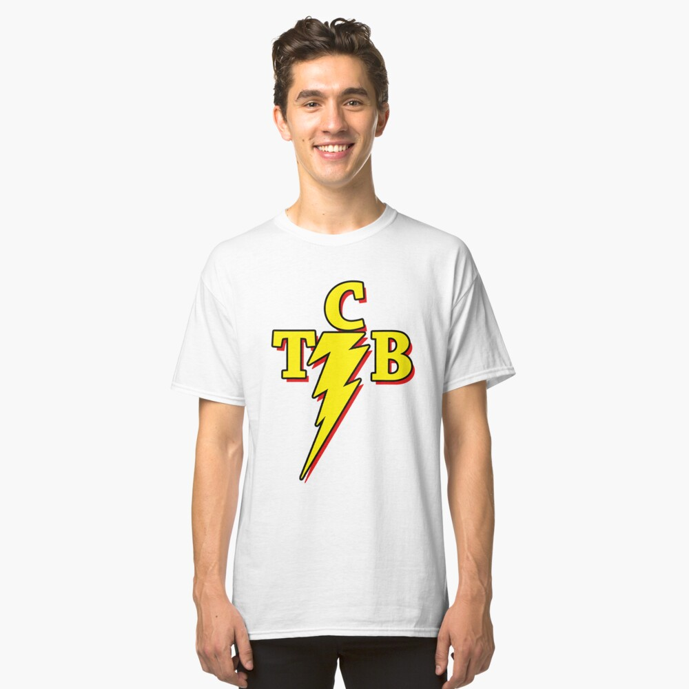TCB - Taking Care of Business!!! Classic T-Shirt Front