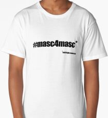 #masc4masc black text - Kylie Long T-Shirt