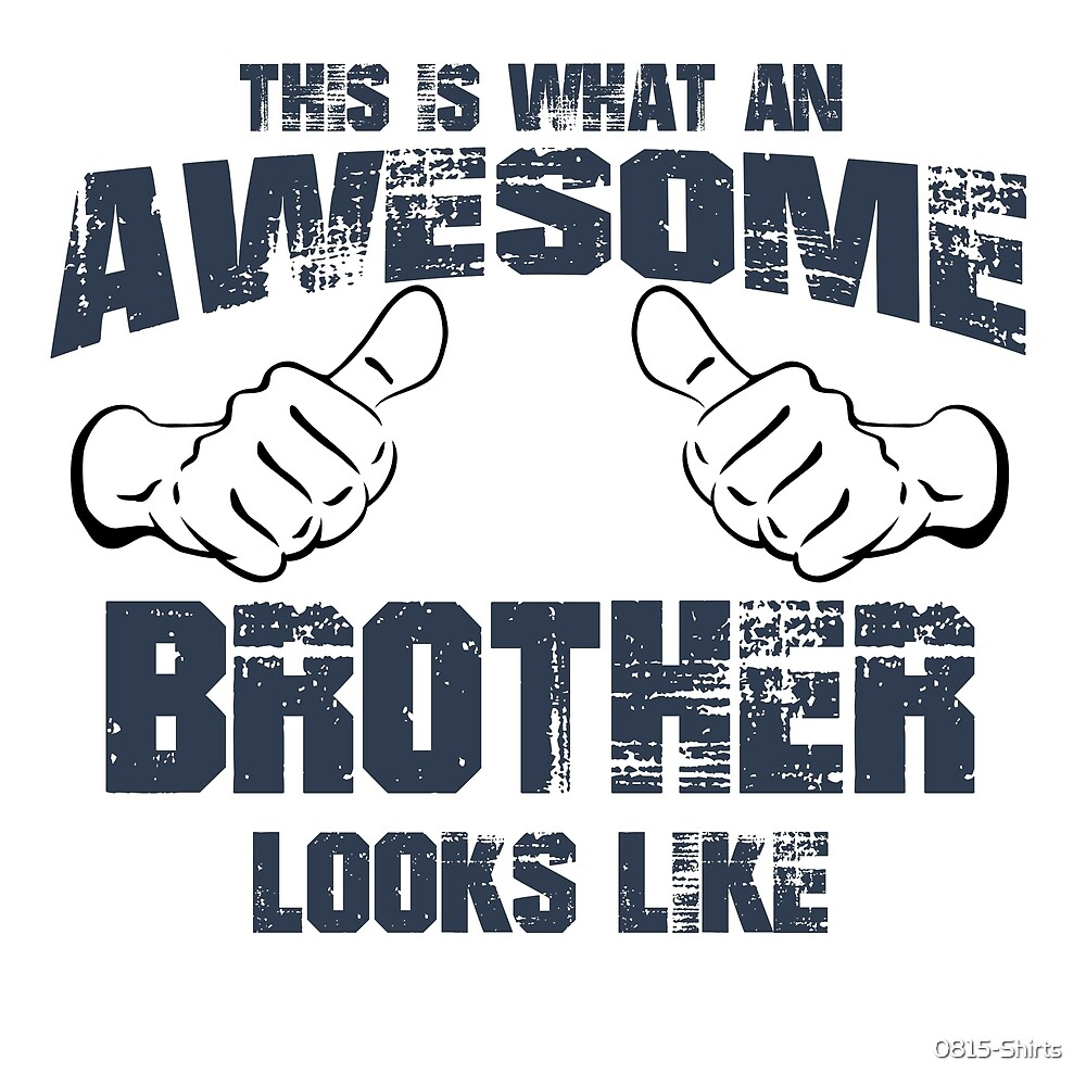 awesome brother by 0815-Shirts