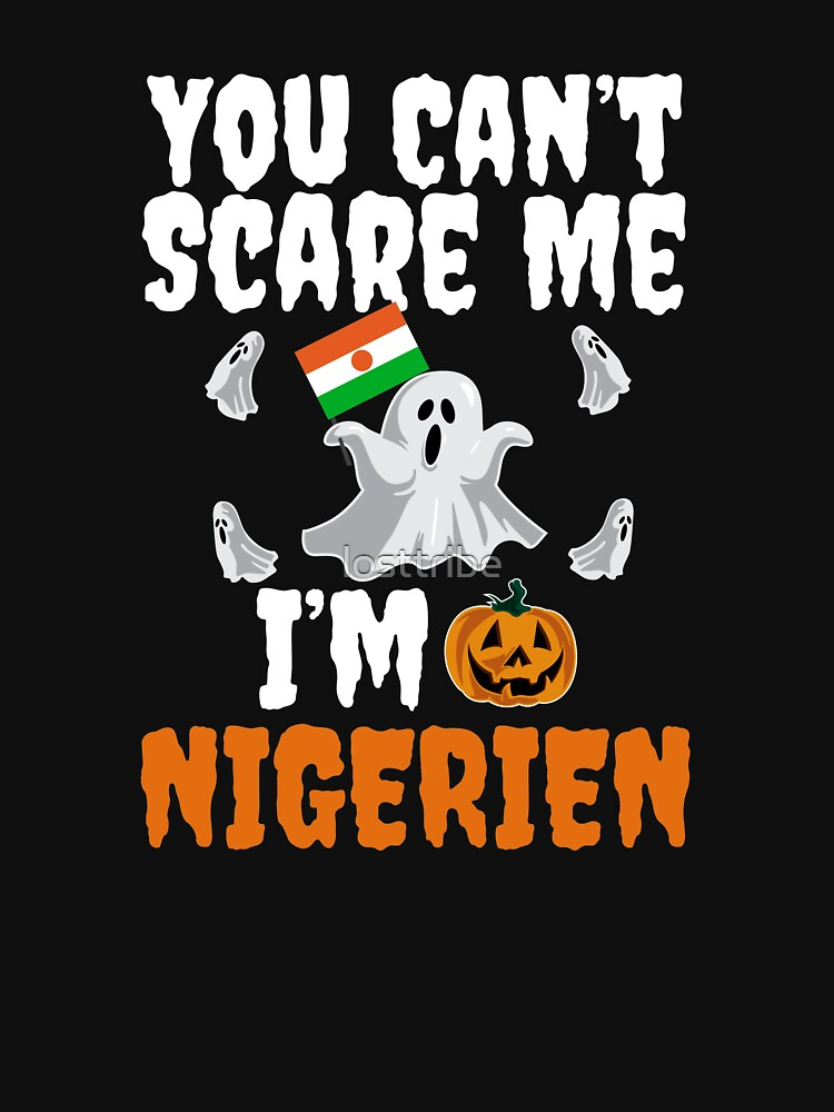 Can't scare me I'm Nigerien Halloween Niger by losttribe