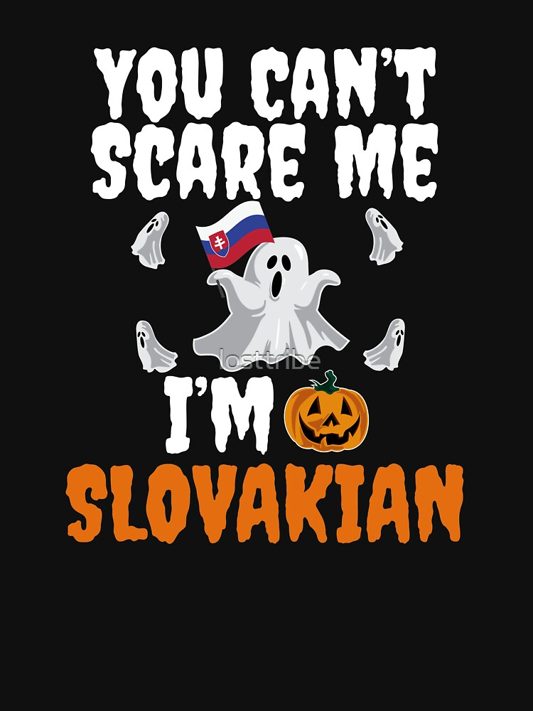 Can't scare me I'm Slovakian Halloween Slovakia by losttribe