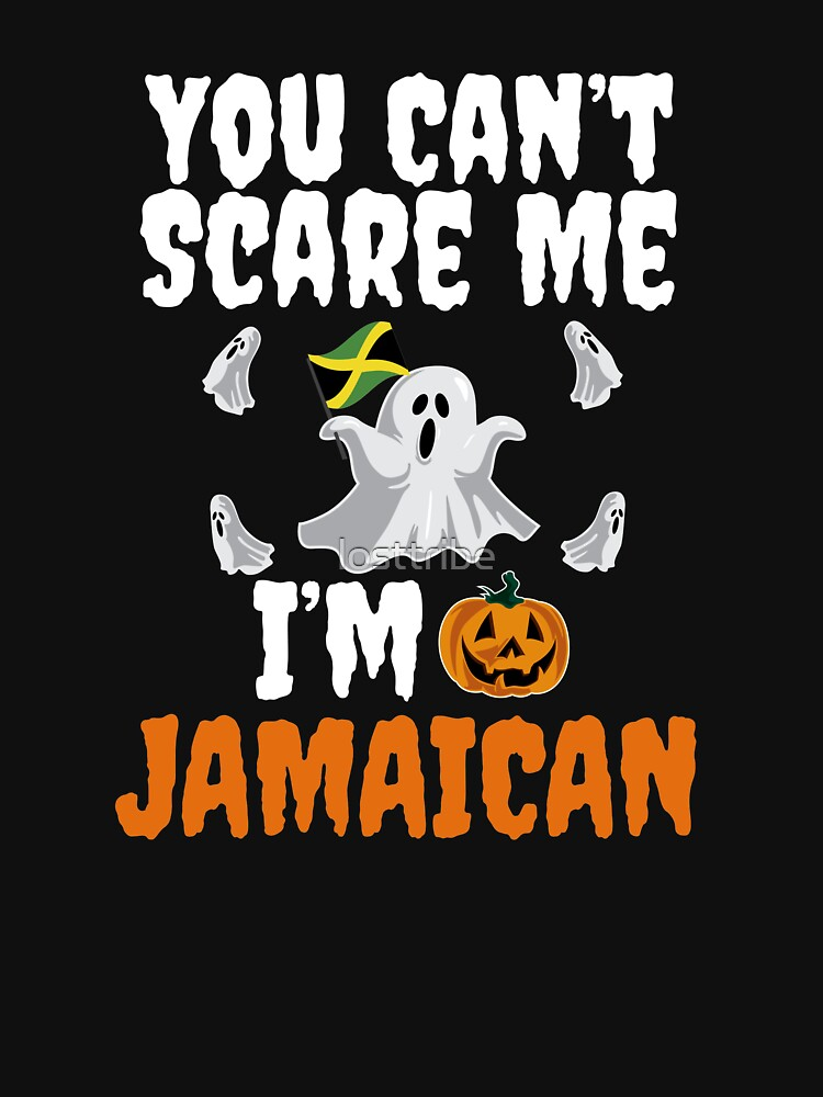 Can't scare me I'm Jamaican Halloween Jamaica by losttribe