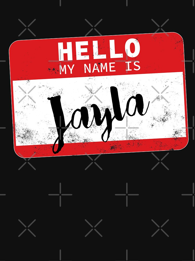 Hello My Name Is Jayla Name Tag by efomylod