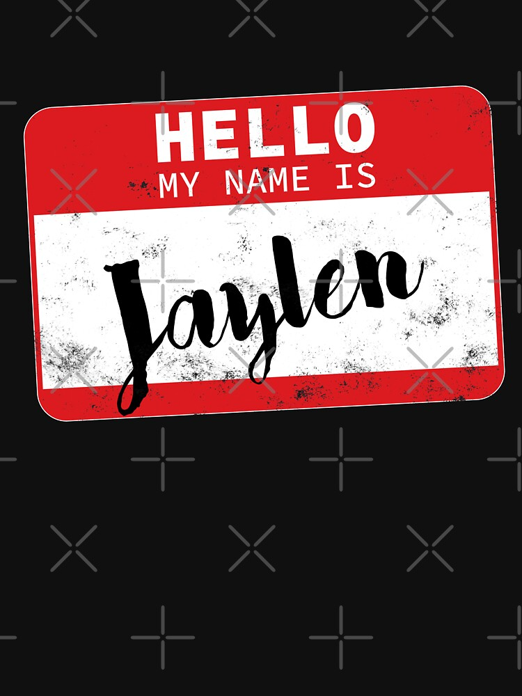 Hello My Name Is Jaylen Name Tag by efomylod