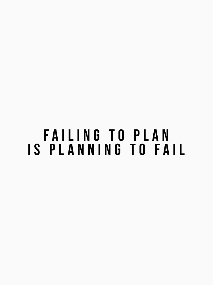 Failing to Plan is Planning to Fail by iamcharlieuk