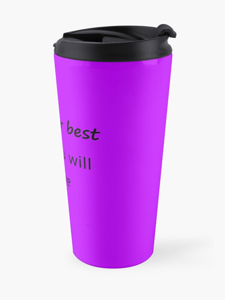 Alternate view of Try Your Best and You Will Achieve Travel Mug