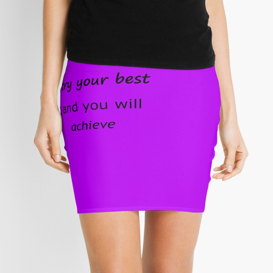 Try Your Best and You Will Achieve Mini Skirt