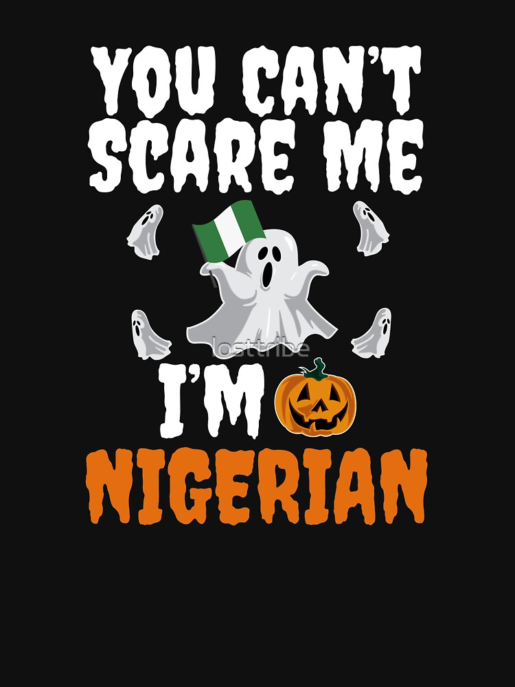 Can't scare me I'm Nigerian Halloween Nigeria by losttribe