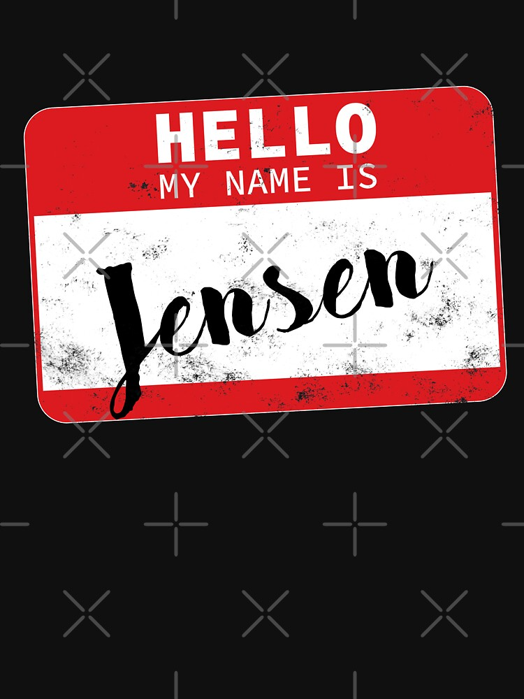 Hello My Name Is Jensen Name Tag by efomylod