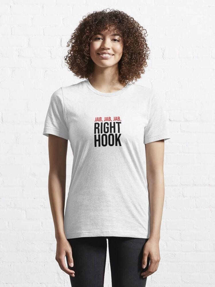 Alternate view of Jab, Jab, Jab, Right Hook! Essential T-Shirt