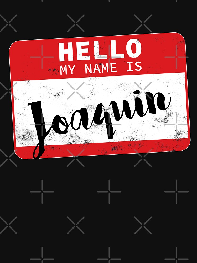Hello My Name Is Joaquin Name Tag by efomylod