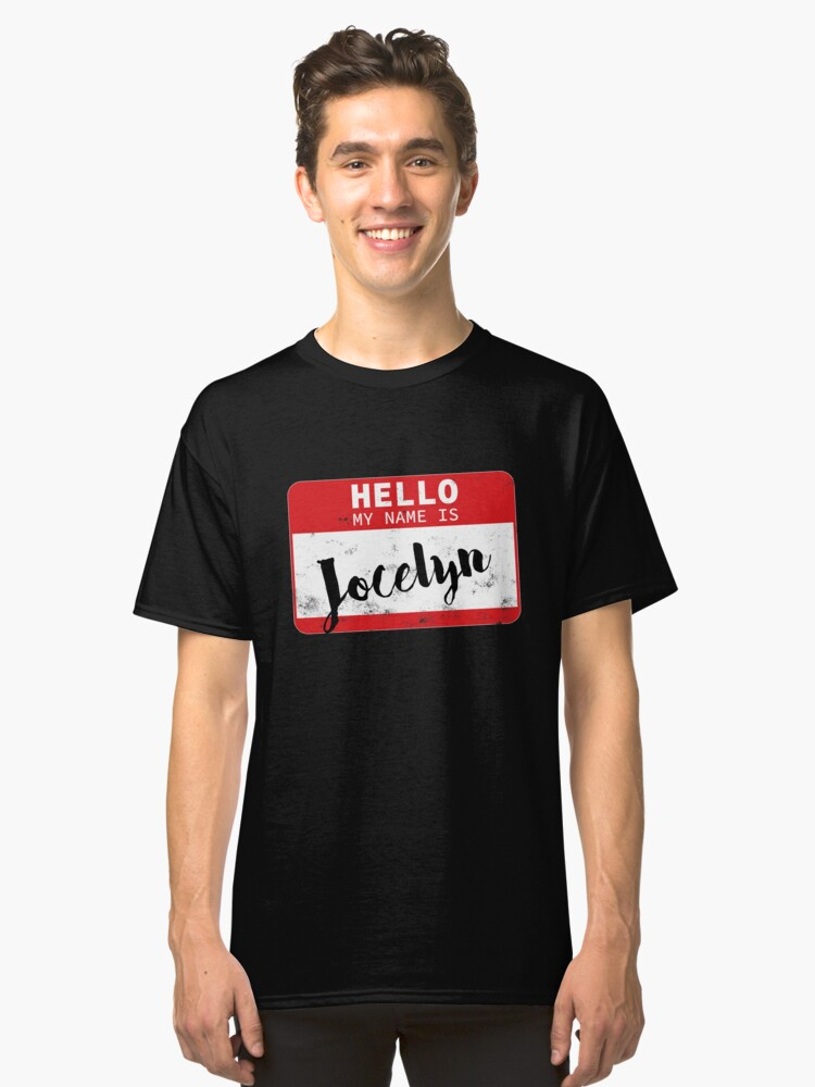 Hello My Name Is Jocelyn Name Tag Classic T-Shirt Front