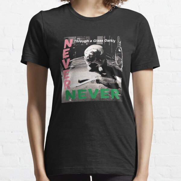 Never Never Essential T-Shirt