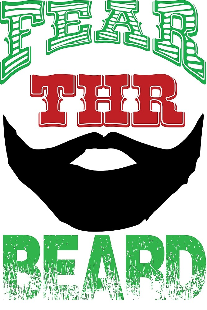 FEAR THR BEARD by BustleBuck