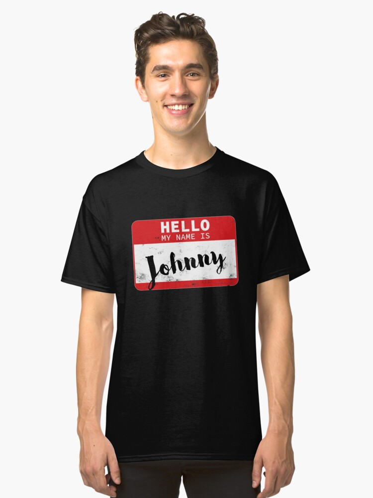 Hello My Name Is Johnny Name Tag Classic T-Shirt Front