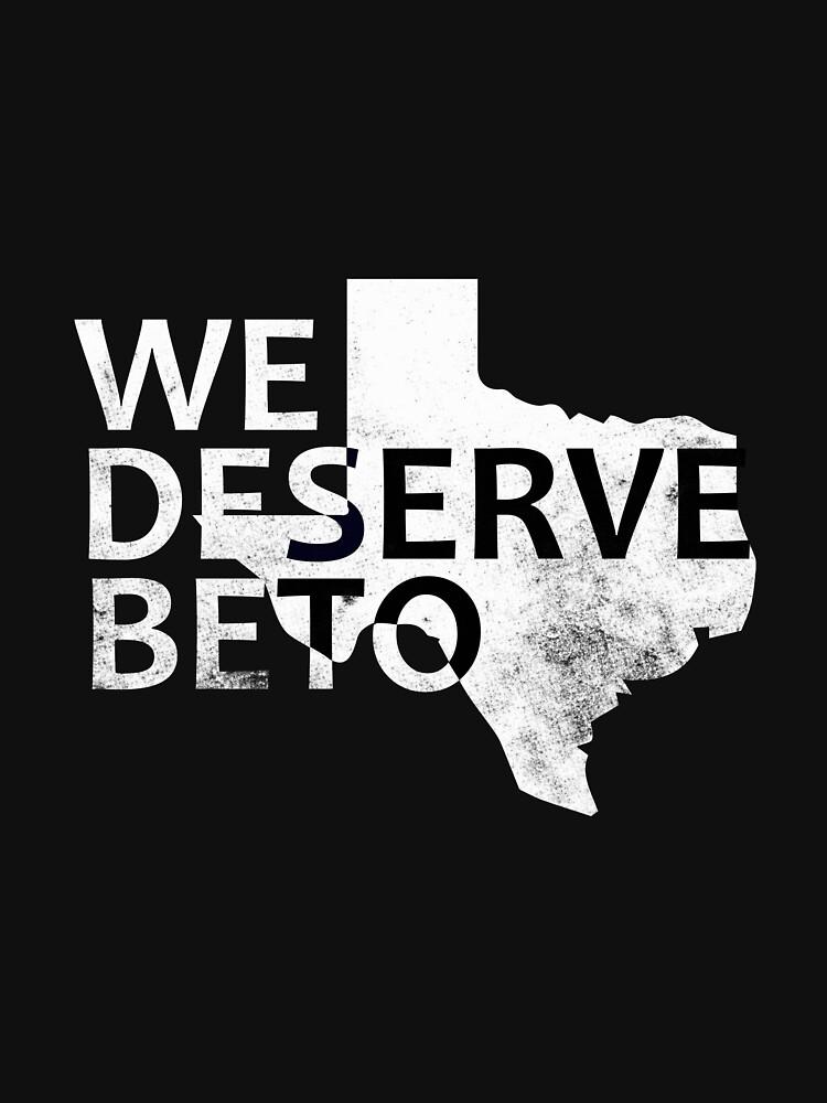 We Deserve Beto Political  by CreativeStrike