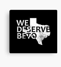 We Deserve Beto Political  Canvas Print