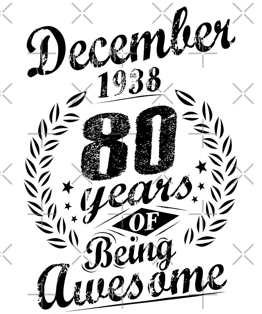 December 1938 Years Of Being Awesome 80th Birthday by SpecialtyGifts