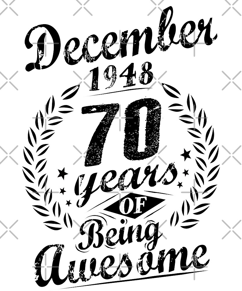 December 1948 70 Years of Being Awesome 70th Birthday by SpecialtyGifts
