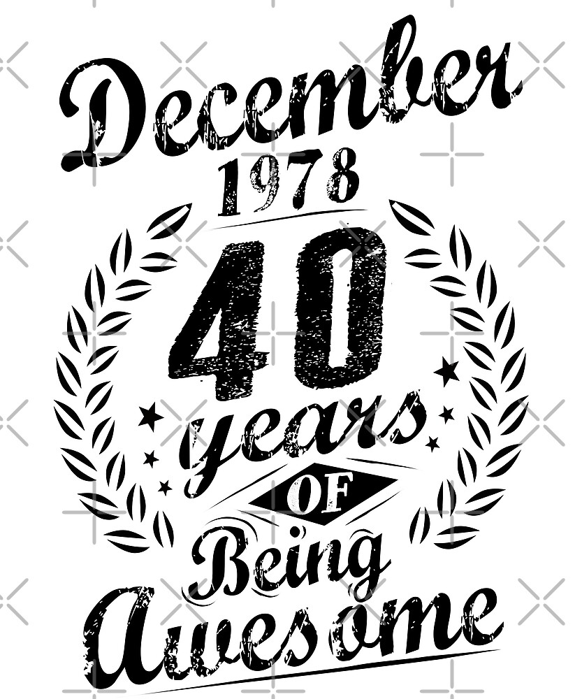 December 1978 40 Years Of Being Awesome 40th Birthday by SpecialtyGifts