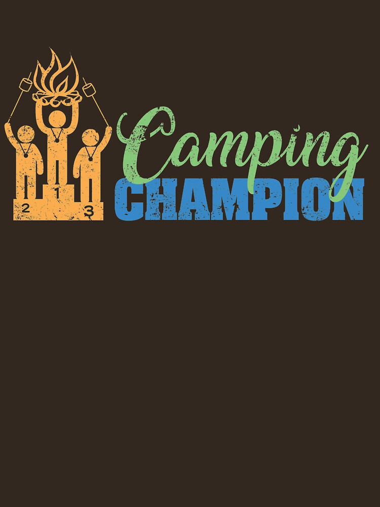 Camping Champion T-Shirt by RhoaDesigns