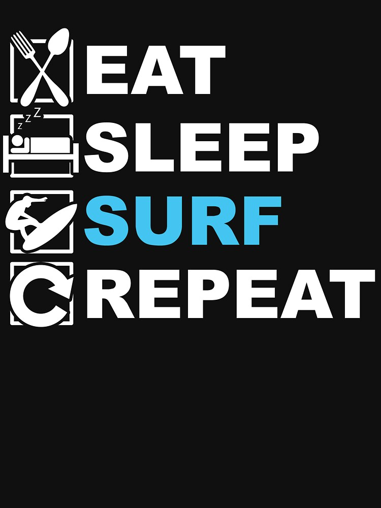 Eat Sleep Surf Repeat by NiceTeee