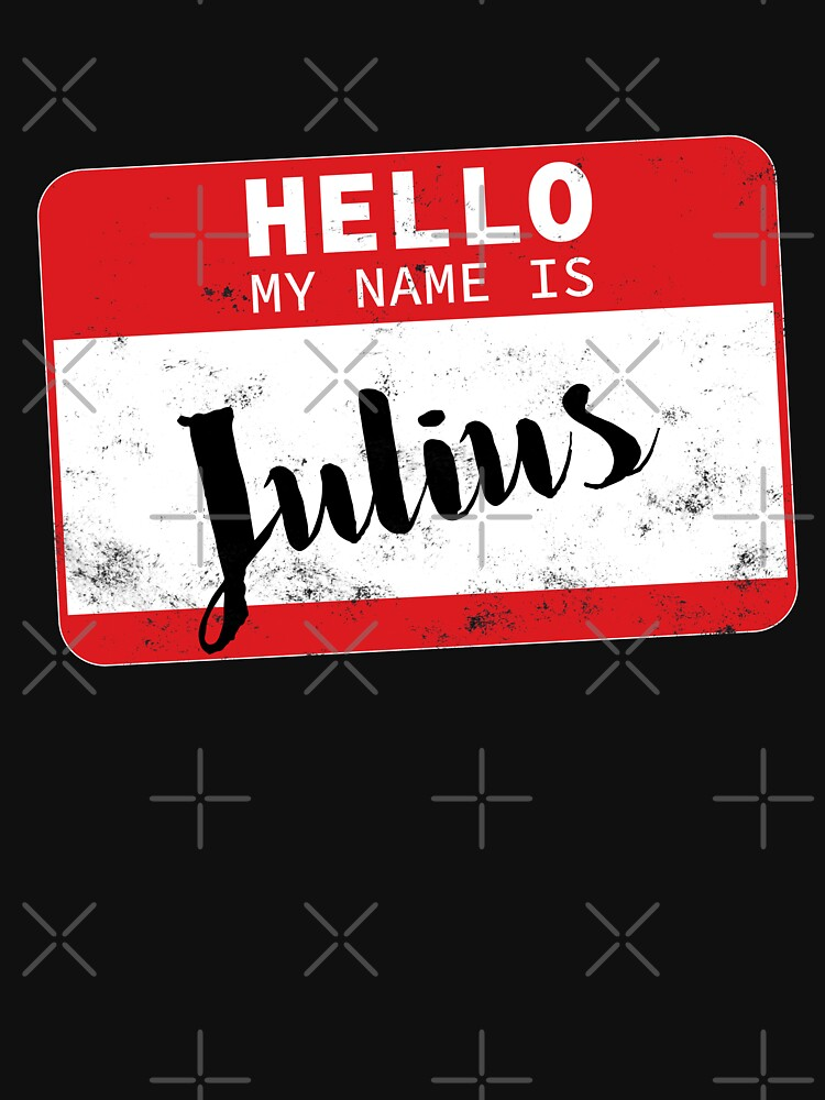 Hello My Name Is Julius Name Tag by efomylod
