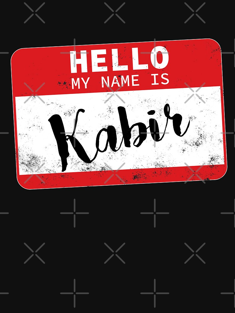 Hello My Name Is Kabir Name Tag by efomylod
